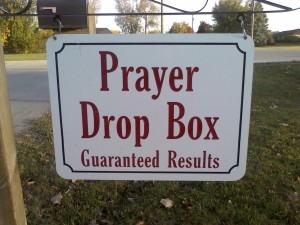 Prayer Drop Box, Guaranteed Results